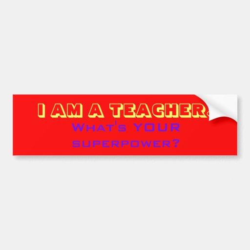 Every Teacher is a Superhero! Bumper Sticker