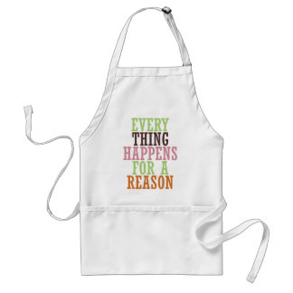 Every Thing Happens For A Reason Standard Apron