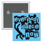 Everybody Dance Now Buttons