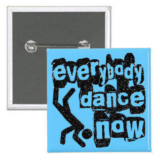 Everybody Dance Now Pinback Buttons