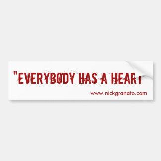 """Everybody Has A Heart"" - Bumper Sticker"