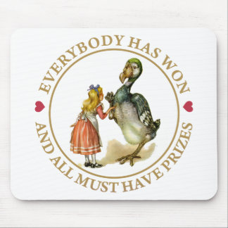 Everybody has won and all must have prizes mouse pad