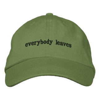 everybody leaves embroidered hat