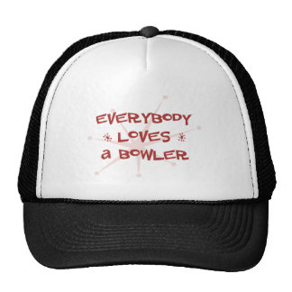Everybody Loves A Bowler Trucker Hats