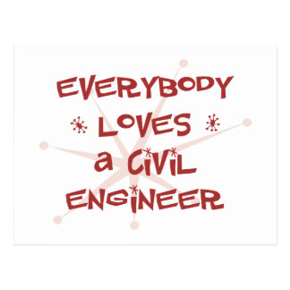 Everybody Loves A Civil Engineer Postcard
