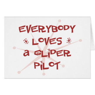 Everybody Loves A Glider Pilot Card