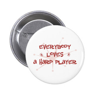 Everybody Loves A Harp Player 6 Cm Round Badge