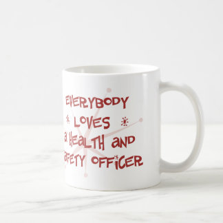 Everybody Loves A Health and Safety Officer Coffee Mug