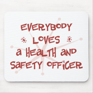 Everybody Loves A Health and Safety Officer Mouse Pads