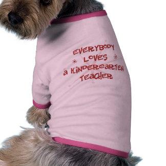 Everybody Loves A Kindergarten Teacher Pet Tee