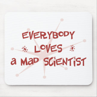 Everybody Loves A Mad Scientist Mouse Mats