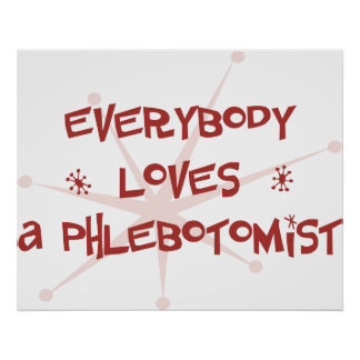 Everybody Loves A Phlebotomist Posters