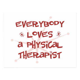 Everybody Loves A Physical Therapist Post Card