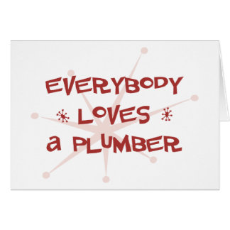 Everybody Loves A Plumber Card