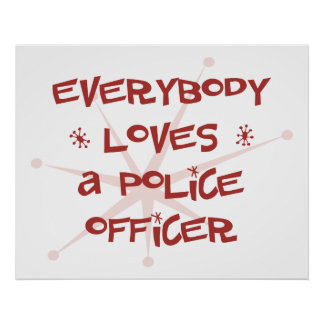 Everybody Loves A Police Officer Poster