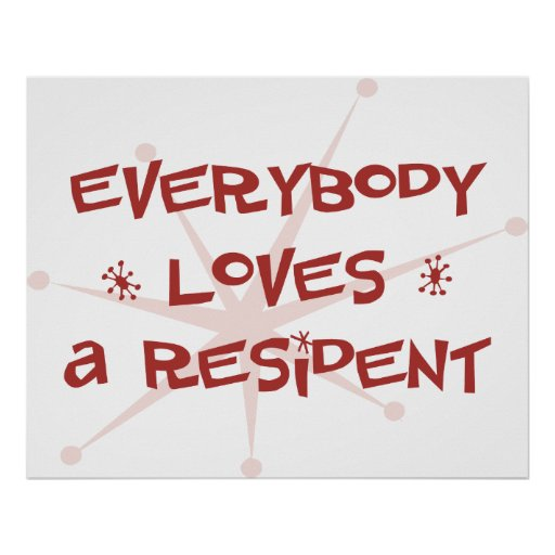 Everybody Loves A Resident Posters