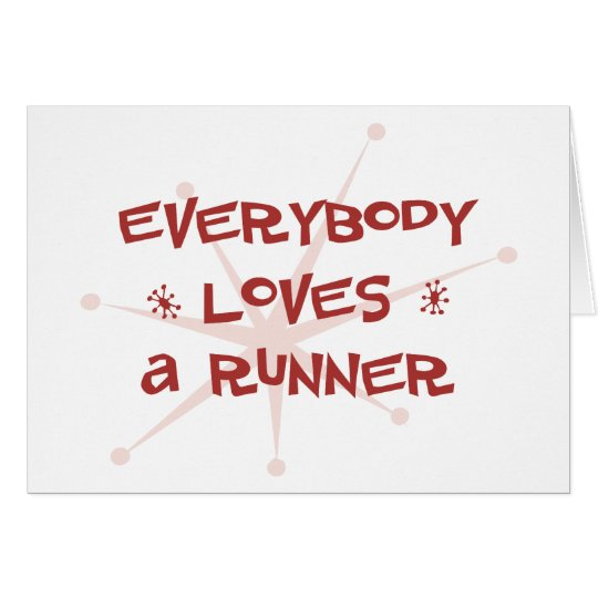 Everybody Loves A Runner Card