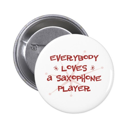 Everybody Loves A Saxophone Player 6 Cm Round