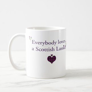Everybody loves a Scottish lassie Coffee Mugs