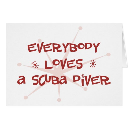 Everybody Loves A Scuba Diver Cards