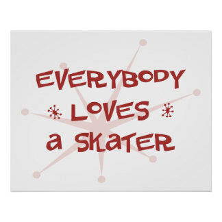 Everybody Loves A Skater Poster