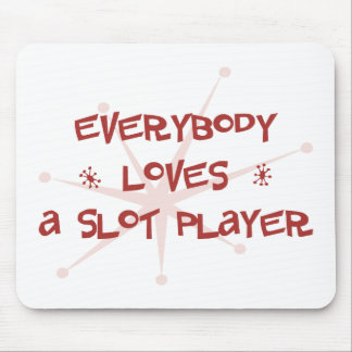 Everybody Loves A Slot Player Mouse Mat