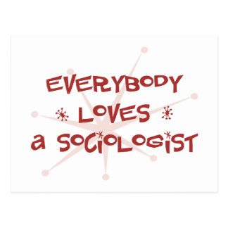 Everybody Loves A Sociologist Postcard