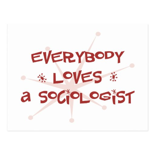 Everybody Loves A Sociologist Post Card