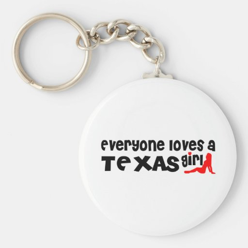 Everybody loves a Texas Girl Key Chains