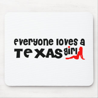 Everybody loves a Texas Girl Mouse Pad