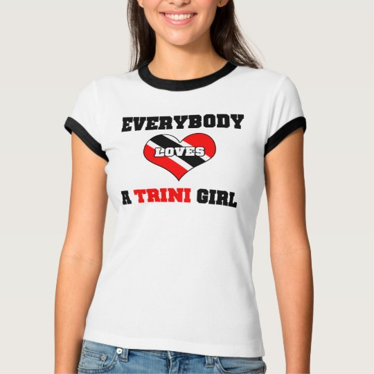 Everybody loves a Trini Girl T-Shirt
