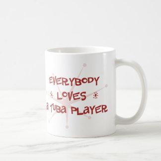 Everybody Loves A Tuba Player Coffee Mug