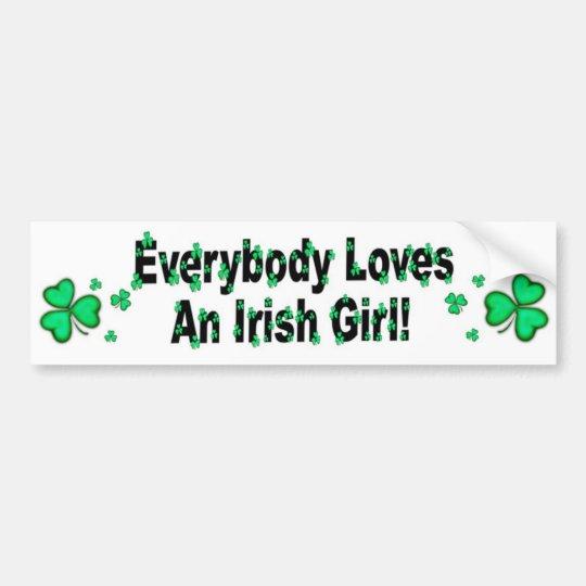 Everybody Loves An Irish Girl Bumper Sticker