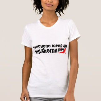 Everybody loves an Oklahoma Girl Tee Shirt