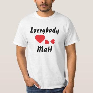 Everybody loves Matt T-shirt