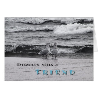 Everybody Needs A Friend Card