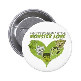 Everybody Needs a Little Monster Love 6 Cm Round Badge