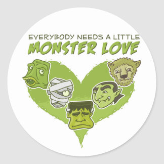 Everybody Needs a Little Monster Love Round Sticker