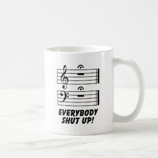 Everybody Shut Up! Coffee Mug
