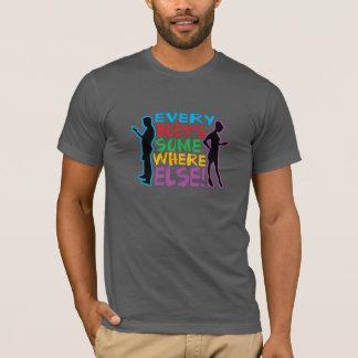 Everybody's Somewhere Else - T-shirt