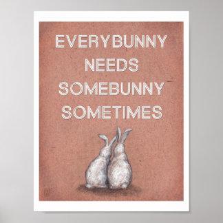 Everybunny Needs Somebunny Sometimes Print