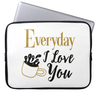 """""""Everyday I love you"""" Coffee themed laptop case"""