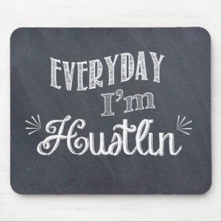 Everyday I m Hustlin Chalkboard Mousepad