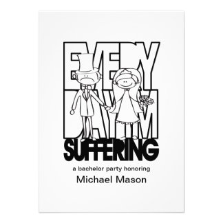 Everyday I m Suffering - Bachelor Party Invites
