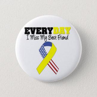 Everyday I Miss My Best Friend Military 6 Cm Round Badge