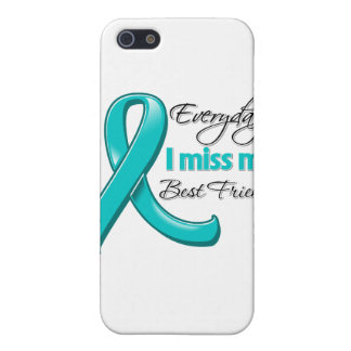Everyday I Miss My Best Friend Ovarian Cancer iPhone 5 Case