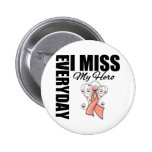 Everyday I Miss My Hero Remembrance Uterine Cancer Pin
