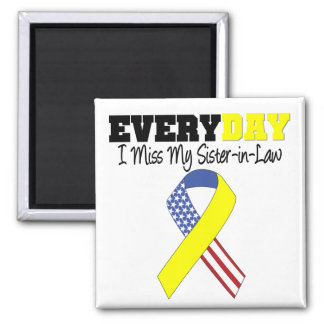 Everyday I Miss My Sister-in-Law Military Square Magnet