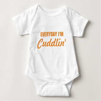 Everyday I'm Cuddlin' Funny Baby Baby Bodysuit
