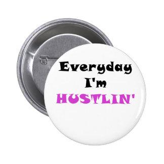 Everyday Im Hustlin 6 Cm Round Badge